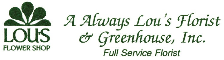 A Always Lou's Florist & Greenhouse