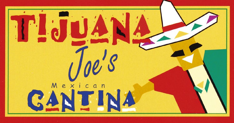 Tijuana Joe's Mexican Grill and Cantina