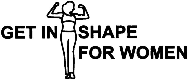 Get in Shape for Women