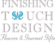 Finishing Touch Design Flowers & Gourmet Gift