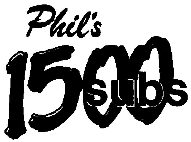 Phil's 1500 Subs