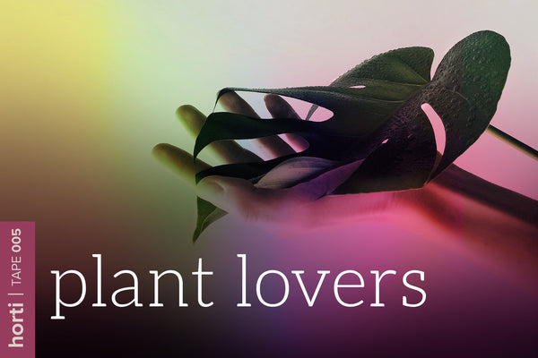 Tape 005: Plant Lovers