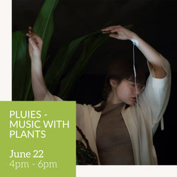 PLUIES - Music with plants  // June 22