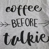 Coffee Before Talkie Tee