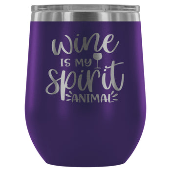 Wine is my Spirit Animal 12oz Stemless Wine Tumbler (Multiple Colors)