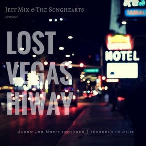 Lost Vegas Hiway Movie and Album! Available 4-21-2017