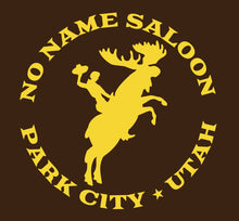 No Name Saloon Moose Wrangler *NEW DESIGN*