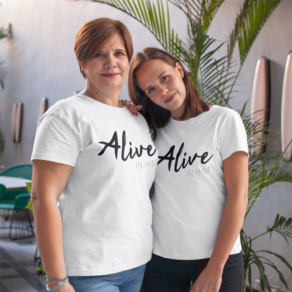 Alive in Him - Christian Inspired T-Shirt, Hoodies, Long Sleeve Gifts and Apparel