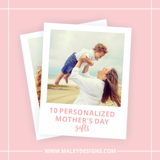 10 Personalized Mother's Day Gifts