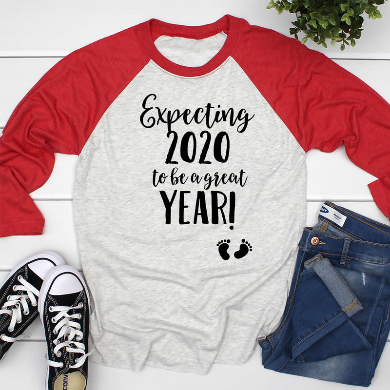 Expecting 2020 to be a Great Year Raglan
