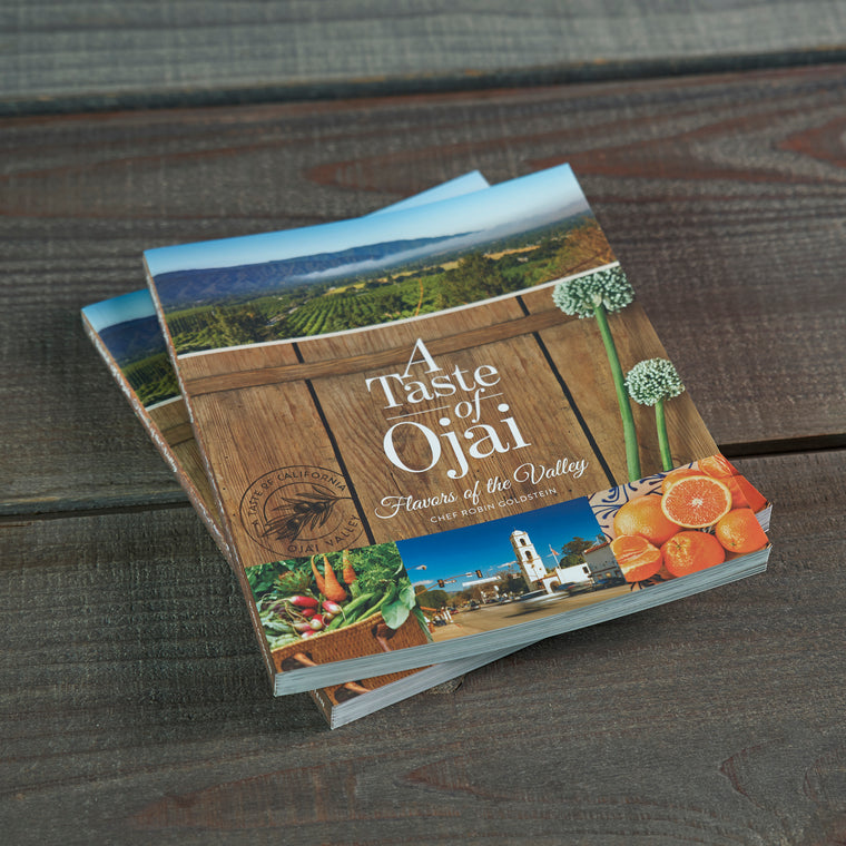 A Taste of Ojai Cookbook: Flavors of the Valley