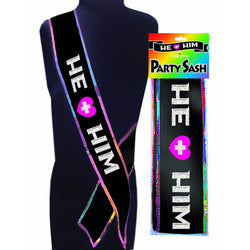 He + Him Party Sash
