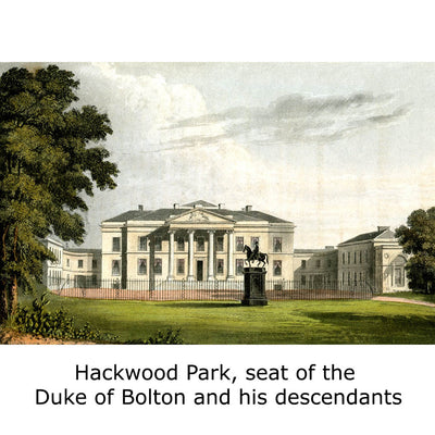 Hackwood Park, seat of the Duke of Bolton and his descendants