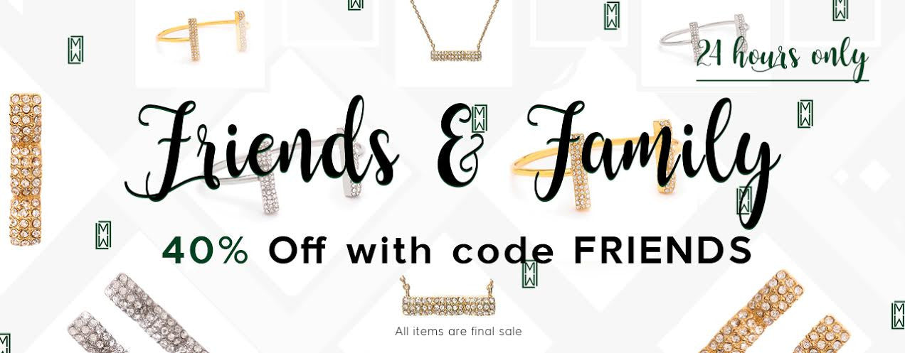 Friends and Family - 40% Off