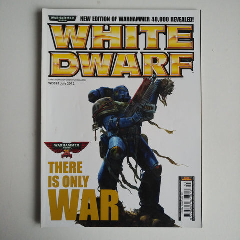 White Dwarf Magazine No.391 July 2012 Warhammer 40,000 There is only war
