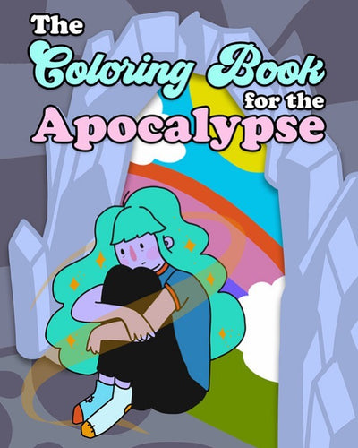 Coloring Book for the Apocalypse - curated by Nicole Sloan