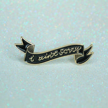 I Aint Sorry - Gold Variant Pin - Charity Pin
