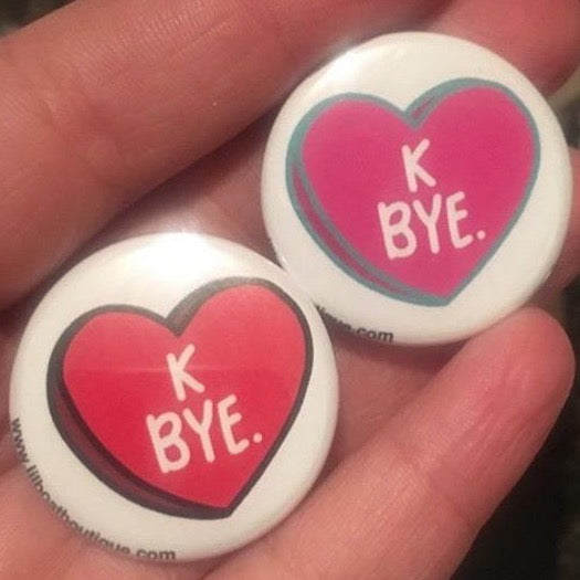 K Bye Candy Heart Pinback Button - 1.25