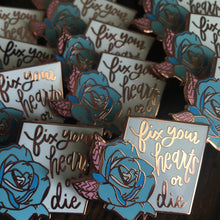 Fix Your Hearts Or Die - Blue Rose Charity Pin