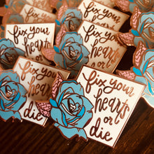 PRE-ORDER: Fix Your Hearts Or Die - Blue Rose Charity Pin