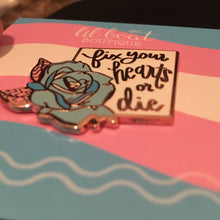 Fix Your Hearts Or Die - Blue Rose Charity Pin - Charity Pin for Trans Equality