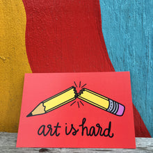 "Art Is Hard - 4 x 6"" Print - Postcard"