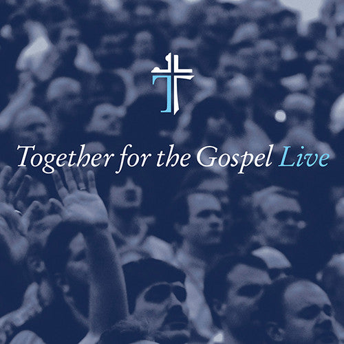 Together for the Gospel Live