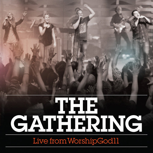 The Gathering: Live from WorshipGod11