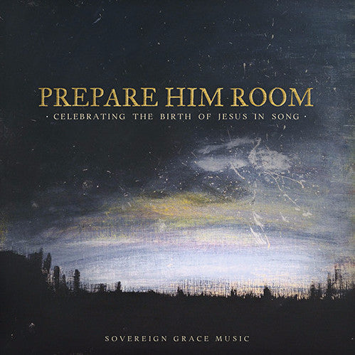 Prepare Him Room: Celebrating the Birth of Jesus in Song\t