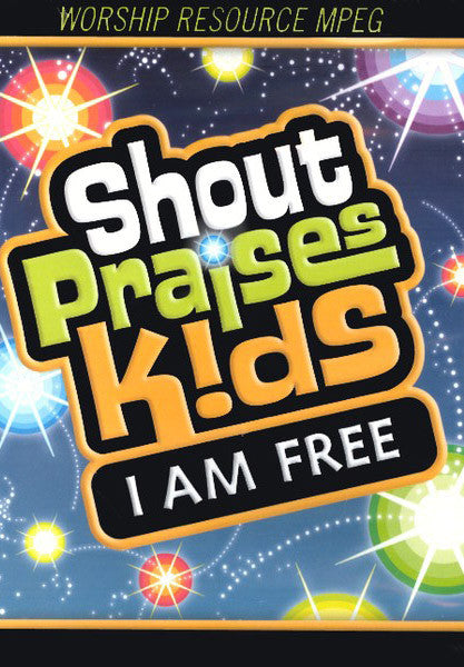 Shout Praises Kids: I Am Free - Video MPEG Library