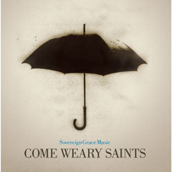 Come Weary Saints Digital Songbook
