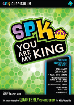 SPK Curriculum: You Are My King
