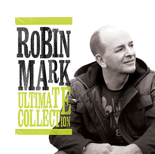 Ultimate Collection: Robin Mark