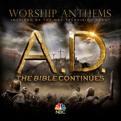 Worship Anthems Inspired By A.D. The Bible Continues
