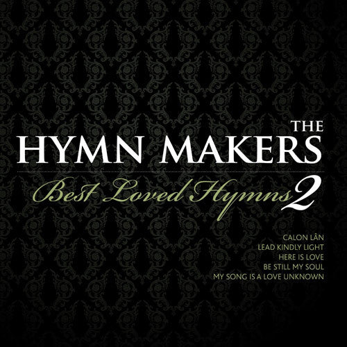The Hymn Makers Best Loved Hymns 2