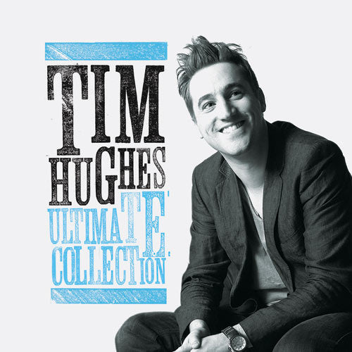 Ultimate Collection: Tim Hughes
