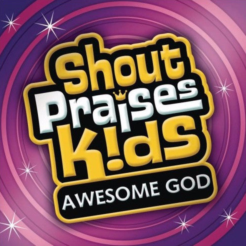 Shout Praises Kids: Awesome God