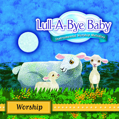 Lull-A-Bye Baby: Worship
