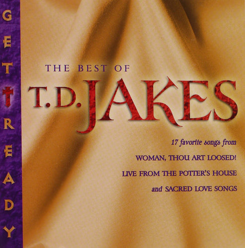 Get ready: The Best of T.D. Jakes