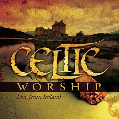 Celtic Worship: Live from Ireland