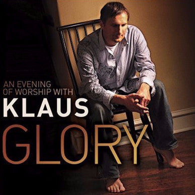 Glory: An Evening of Worship with Klaus
