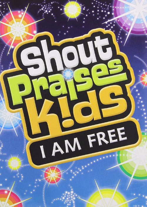 Shout Praises Kids: I Am Free