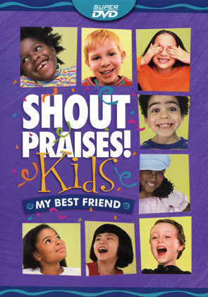 Shout Praises Kids: My Best Friend