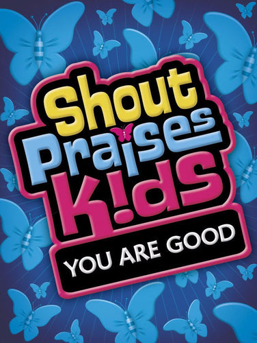 Shout Praises Kids: You Are Good DVD