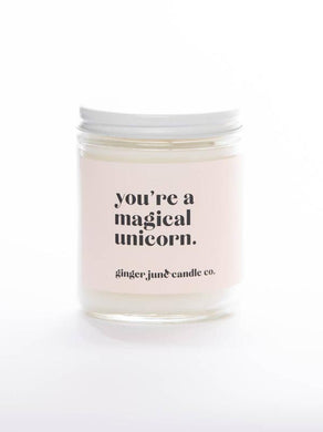 You're A Magical Unicorn • Soy Candle