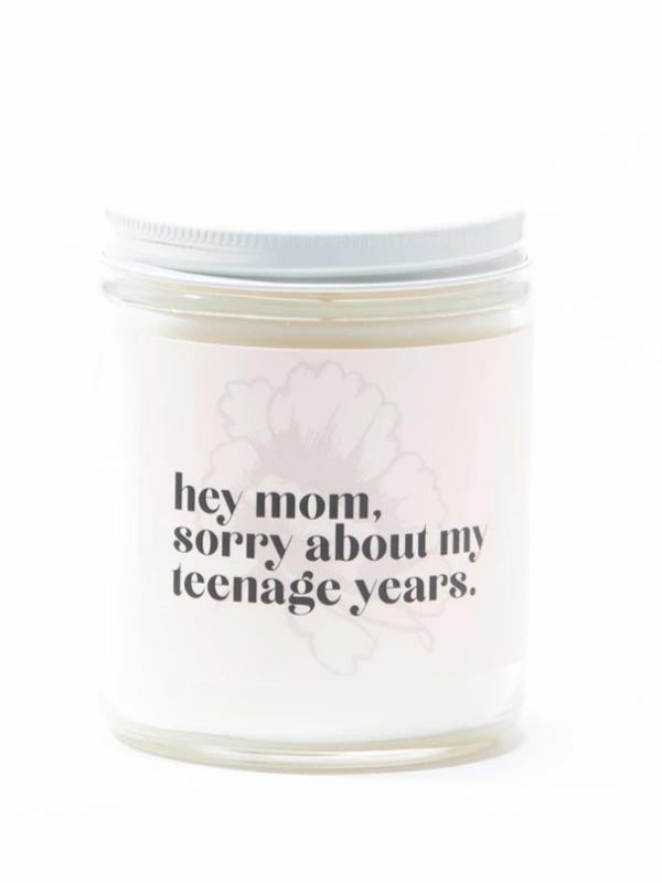 Mom Sorry About My Teenage Years Soy Candle