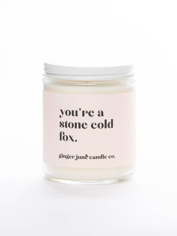 You're A Stone Cold Fox • Soy Candle