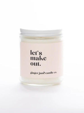 Let's Make Out • Soy Candle