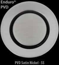 PVD Satin Nickel (stainless steel look) -SS