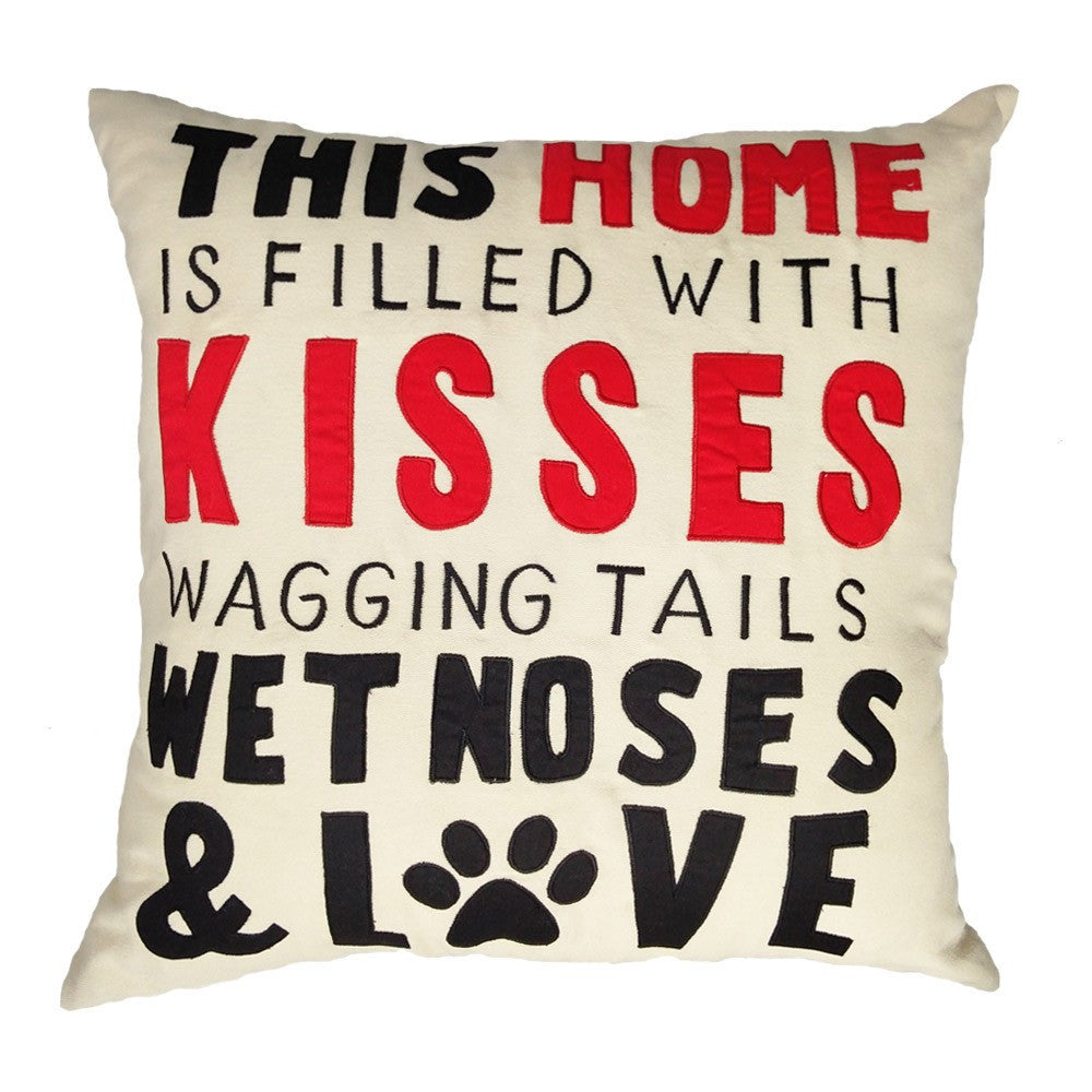 "HUFT  ""This home is filled with Kisses and Wagging tails"" Cushion"